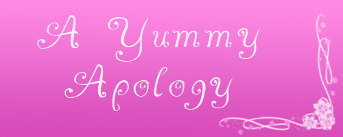 A Yummy Apology