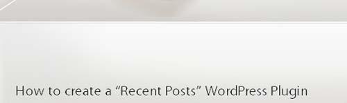 "How to create a ""Recent Posts"" WordPress Plugin"