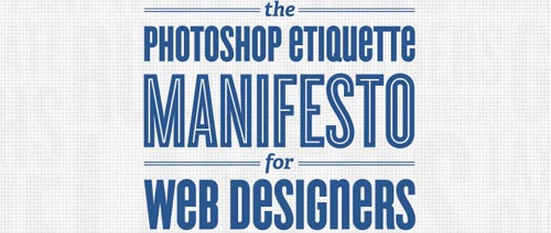 The Photoshop etiquette Manifesto for web designers