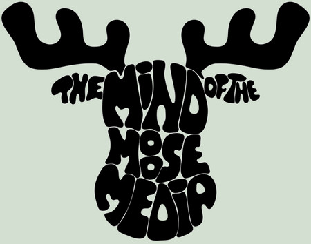 The Mind of the Moose Media