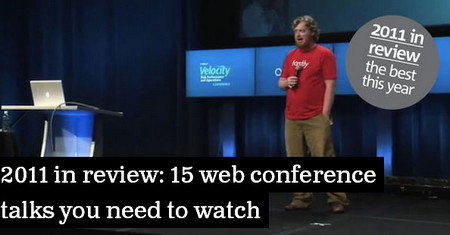 2011 in review: 15 web conference talks you need to watch
