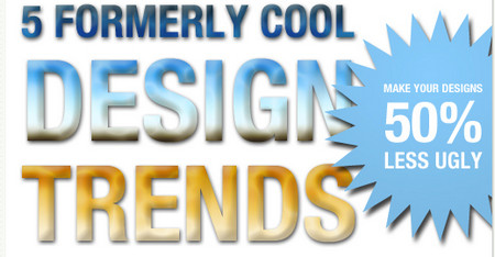 5 Former Design Trends That Aren't Cool Anymore (So Stop Using Them)