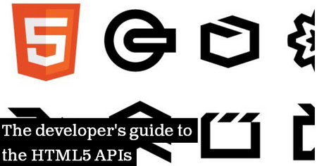 The developer's guide to the HTML5 APIs