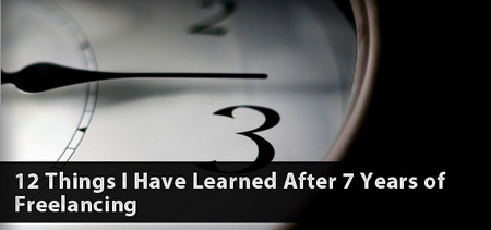 12 Things I Have Learned After 7 Years of Freelancing