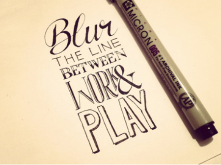 Blur The Line Between Work & Play