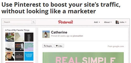 Use Pinterest to boost your sites traffic, without looking like a marketer