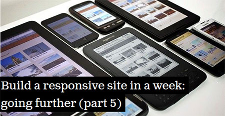 Build a responsive site in a week: going further (part 5)