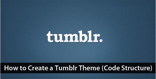 How to Create a Tumblr Theme (Code Structure)