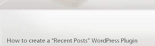 "How to create a ""Recent Posts"" WordPress Plugin"