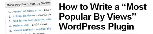 "How to Write a ""Most Popular By Views"" WordPress Plugin"