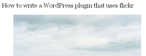 How to write a WordPress plugin that uses flickr
