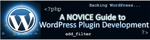 A Novice Guide to WordPress Plugin Development