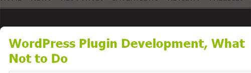 WordPress Plugin Development, What Not to Do