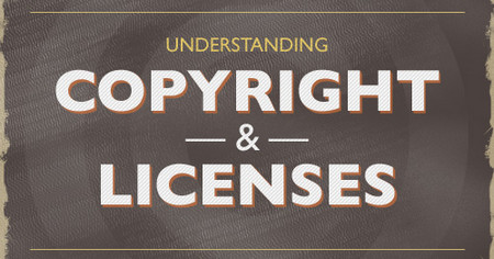 Understanding Copyright And Licenses