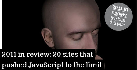 2011 in review: 20 sites that pushed JavaScript to the limit