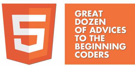 Great Dozen of Advices to the Beginning HTML Coders