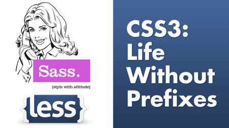 CSS3: Life Without Prefixes