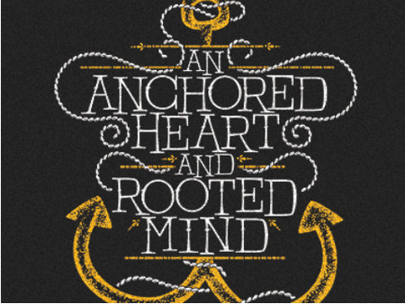 An Anchored Heart & Rooted Mind