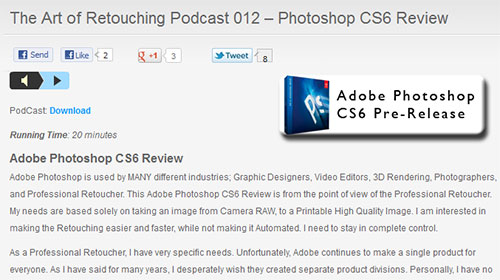 The Art of Retouching Podcast 012 – Photoshop CS6 Review